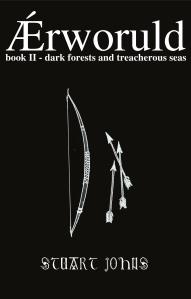 """Ærworuld, Book II: Dark Forests and Treacherous Seas"" by Stuart Johns"